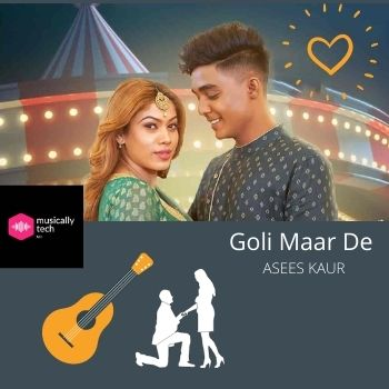 Goli Maar de Chords by asees kaur- Goli Mar de Chords