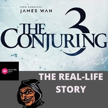 Conjuring 3 Real Story: The Devil Made Me Do It
