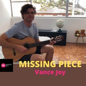 Missing Piece Chords By Vance Joy - Missing Piece Guitar Chords