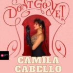 Don't Go Yet Chords by Camila Cabello