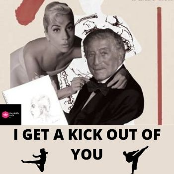 I Get A Kick Out Of You Chords Tony Bennett, Lady Gaga